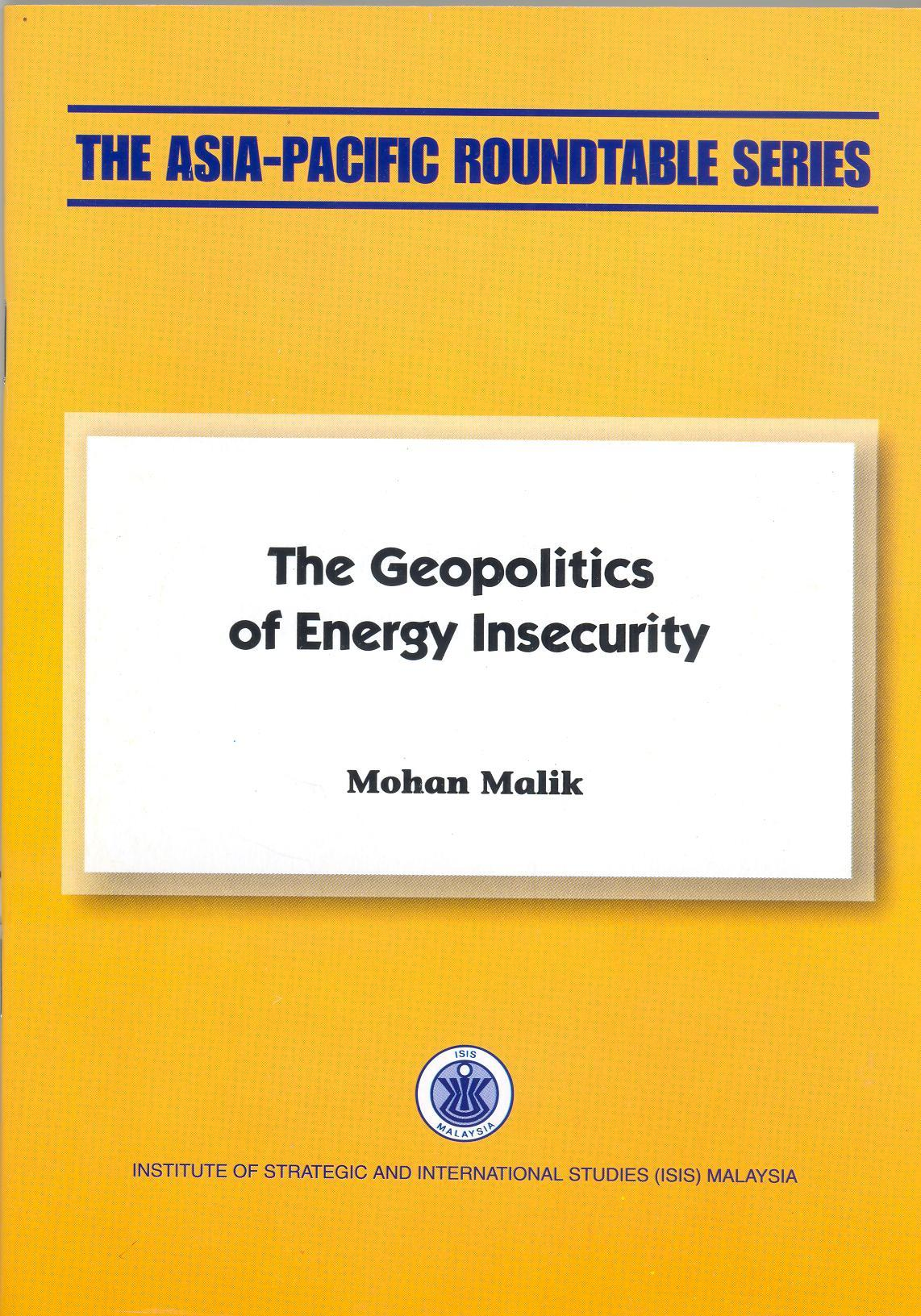 THE GEOPOLITICS OF ENERGY INSECURITY